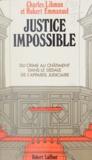 Hubert Emmanuel et Charles Libman - Justice impossible.