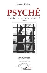 Hubert Fichte - Psyché - L'histoire de la sensibilité (Extraits).
