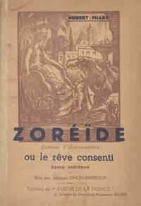 Hubert-Fillay et Jacques Simon-Barboux - Zoréïde, sultane d'Androsophie - Ou Le rêve consenti.