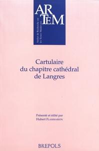 Hubert Flammarion - Cartulaire du chapitre cathédral de Langres.