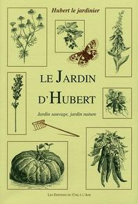 Hubert Fontaine - Le Jardin d'Hubert - Jardin sauvage, jardin nature.