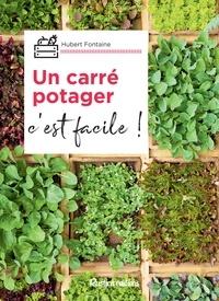 Ebooks à télécharger pour allumer Un carré potager, c'est facile par Hubert Fontaine in French 9782815314572 PDF iBook DJVU