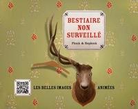 Hubert Froidevaux et Stéphane Calles - Bestiare non surveillé - Les belles images animées.