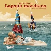 Hubert Froidevaux et Jacques Froidevaux - Lapsus mordicus - Sous les doigts de peid de la lettre.