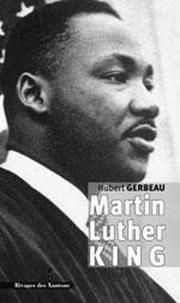 Hubert Gerbeau - Martin Luther King.