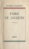 Hubert Gonnet - Faire le Jacques.