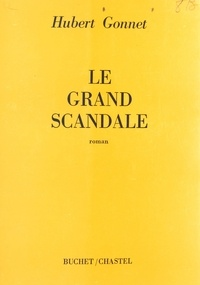 Hubert Gonnet - Le grand scandale.