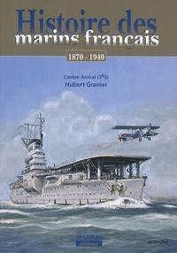 Hubert Granier - Histoire des marins français de la IIIe République - Septembre 1870-juillet 1940.