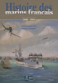 Hubert Granier - Histoire des marins français - A Madagascar (1947-1948) et en Indochine (1946-1954).