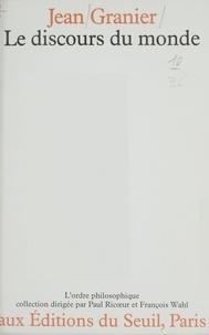 Hubert Granier - Le Discours du monde - Essai sur la destination de la philosophie.