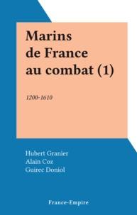 Hubert Granier et Alain Coz - Marins de France au combat (1).