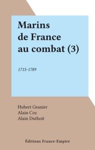 Hubert Granier et Alain Coz - Marins de France au combat (3).