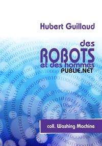 Hubert Guillaud - Des robots et des hommes.