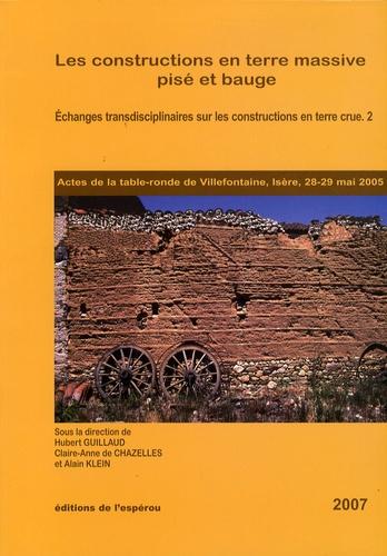 Hubert Guillaud et Claire-Anne de Chazelles - Les constructions en terre massive : pisé et bauge - Deuxièmes échanges transdisciplinaires sur les constructions en terre crue.