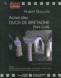 Hubert Guillotel - Les actes des ducs de Bretagne (944-1148).