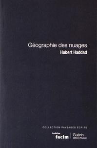 Hubert Haddad - Géographie des nuages.