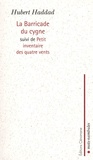 Hubert Haddad - La Barricade du cygne - Suivi de Petit inventaire des quatre vents.