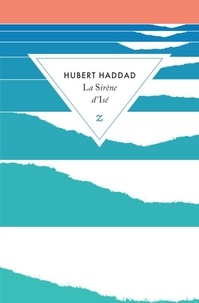 Hubert Haddad - La sirène d'Isé.