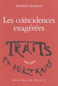 Hubert Haddad - Les coïncidences exagérées.