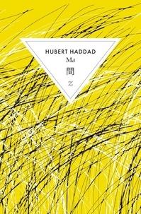 Hubert Haddad - Ma.