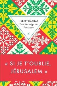 Hubert Haddad - Premières neiges sur Pondichéry.