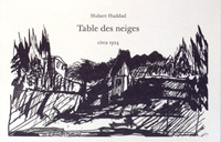 Hubert Haddad - Table des neiges.