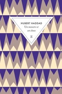 Télécharger l'ebook Un monstre et un chaos (French Edition) par Hubert Haddad 9782843048715 iBook FB2 PDB