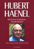 Hubert Haenel - De facteur à sénateur, chemin faisant - L'Alsace, l'Europe, la Justice et la réforme de l'Etat.