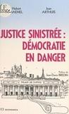 Hubert Haenel - Justice sinistrée, démocratie en danger.