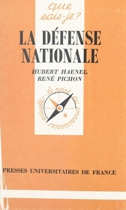Hubert Haenel et René Pichon - La défense nationale.