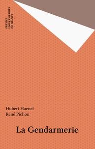 Hubert Haenel et René Pichon - La gendarmerie.