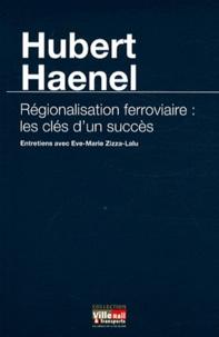 Hubert Haenel - Régionalisation ferroviaire : les clés d'un succès.
