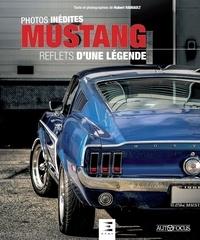 Hubert Hainault - Mustang - Reflets d'une légende.