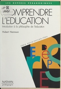 Hubert Hannoun et Sylvie Billot - Comprendre l'éducation - Introduction à la philosophie de l'éducation.