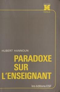 Hubert Hannoun - Paradoxe sur l'enseignant.