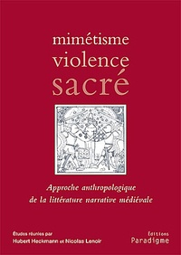 Deedr.fr Mimétisme, violence, sacré - Approche anthropologique de la littérature narrative médiévale Image