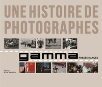 Hubert Henrotte et Floris de Bonneville - Une histoire de photographes - Gamma, le livre du cinquantième anniversaire.