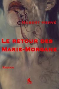 Hubert Hervé - Le retour des Marie-Morgane.