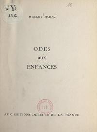 Hubert Hubac - Odes aux enfances.