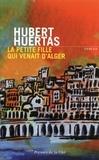 Hubert Huertas - La petite fille qui venait d'Alger.