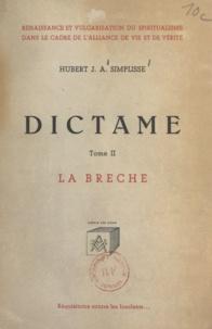 Hubert J. A. Simplisse - Dictame (2) - La Brèche, réquisitoire contre les insolents.