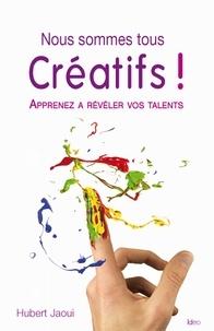 Hubert Jaoui - Nous sommes tous créatifs !.