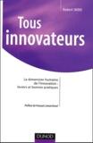 Hubert Jaoui - Tous innovateurs - La dimension humaine de l'innovation : leviers et bonnes pratiques.