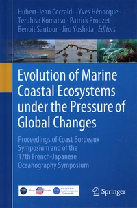Hubert-Jean Ceccaldi et Yves Hénocque - Evolution of Marine Coastal Ecosystems under the Pressure of Global Changes - Proceedings of Coast Bordeaux Symposium and of the 17th French-Japanese Oceanography Symposium.