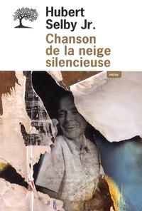 Hubert Jr Selby - Chanson de la neige silencieuse.