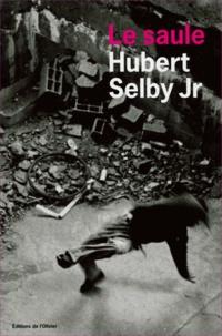 Hubert Jr Selby - Le saule.