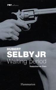 Hubert Jr Selby - Wainting Period.