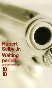 Hubert Jr Selby - Waiting period.