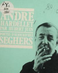 Hubert Juin - André Hardellet.