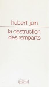 Hubert Juin - La Destruction des remparts.